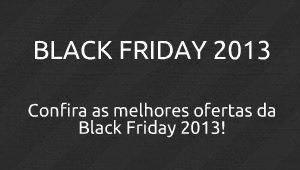 ofertas black friday brasil 2013